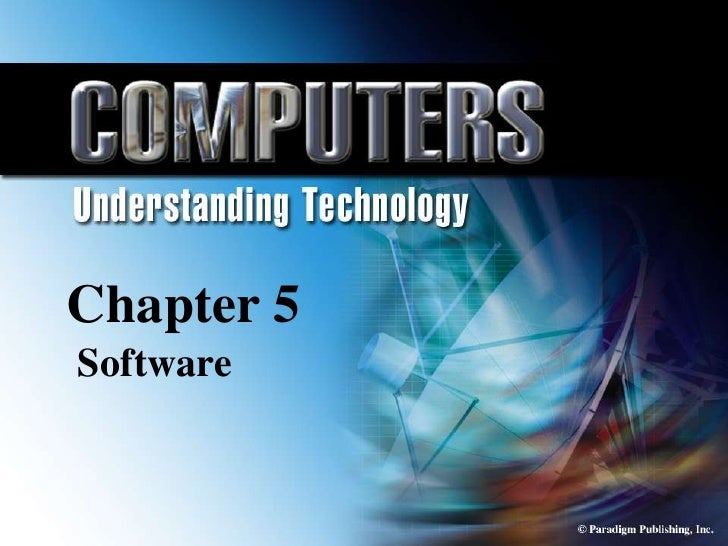 Chapter 5 Application                        Software      Chapter 5     Software   © Paradigm Publishing, Inc.           ...