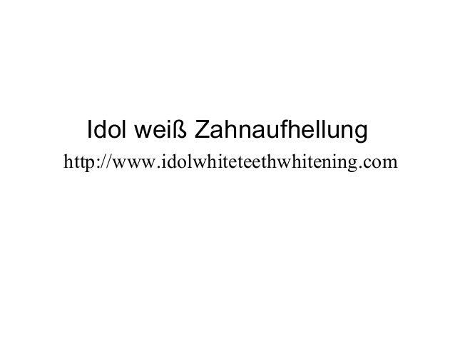Idol weiß Zahnaufhellung http://www.idolwhiteteethwhitening.com