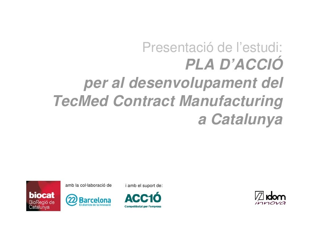 Presentació del pla d'acció per al desenvolupament del tecmed contract manufacturing a Catalunya, a càrrec de Xavier Ayneto, director d'Innovació del Grupo IDOM
