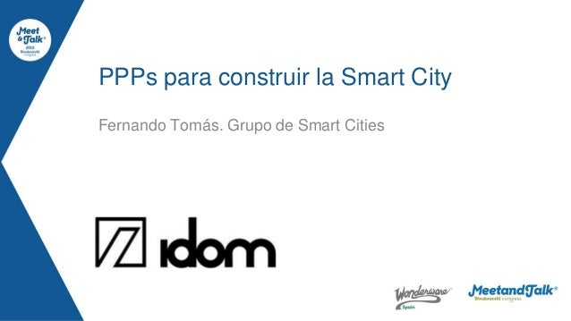 Fernando Tomás. Grupo de Smart Cities PPPs para construir la Smart City