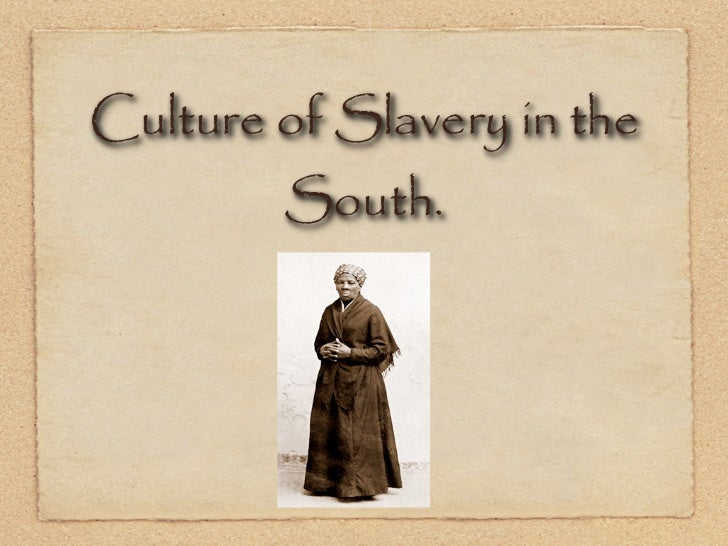 Culture of Slavery in the South