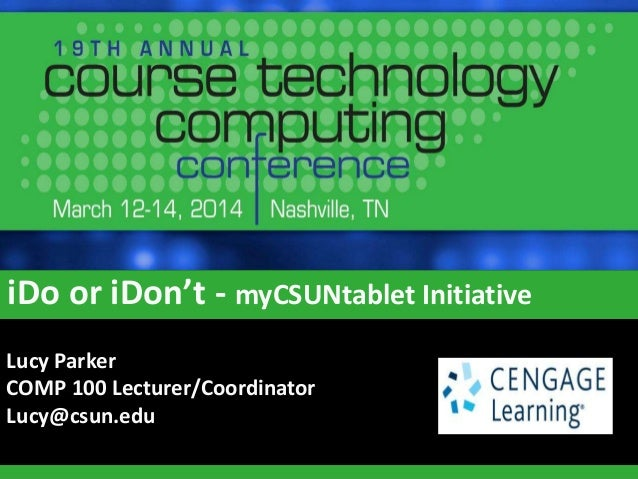 iDo or iDon't ‐ Using Tablets in the Classroom - Course Technology Computing Conference