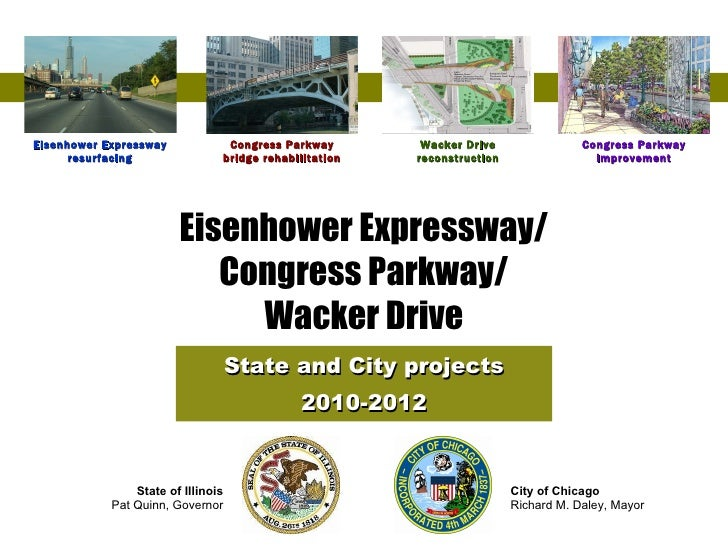 Eisenhower Expressway/ Congress Parkway/ Wacker Drive State and City projects 2010-2012 Eisenhower Expressway resurfacing ...