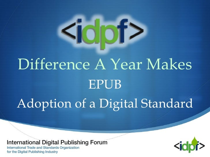Difference A Year Makes EPUB Adoption of a Digital Standard