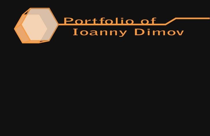 Portfolio of  Ioanny Dimov