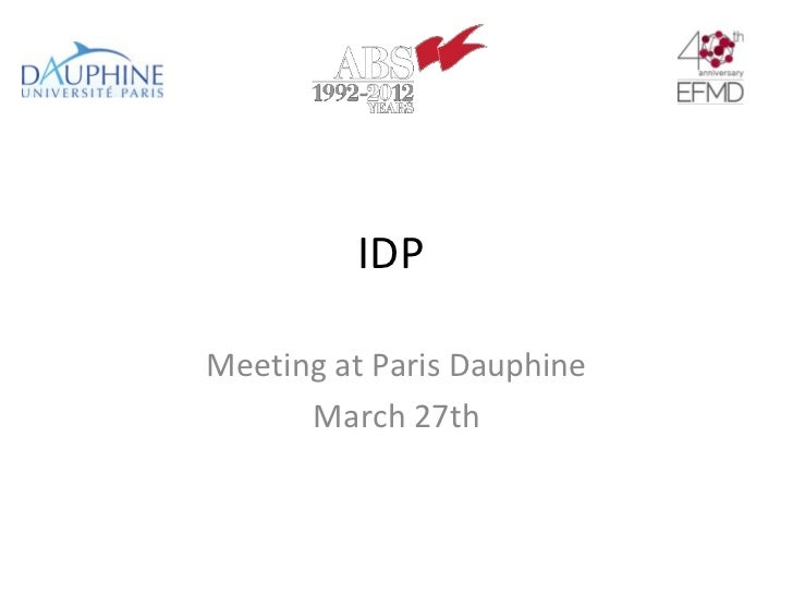 IDPMeeting at Paris Dauphine      March 27th