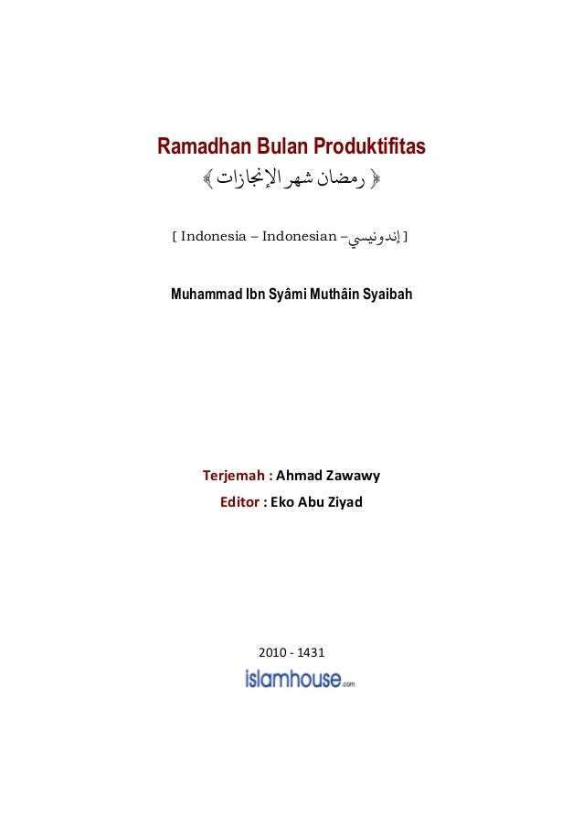 Ramadhan Bulan Produktifitas ﴿‫ﺷﻬﺮ‬ ‫ﻣﻀﺎ‬‫ﻹﺠﻧﺎ‬﴾ [ Indonesia – Indonesian – ]n‫ﻧﻴ‬ ‫ﻧﺪ‬ Muhammad Ibn Syâmi Muthâin Syaibah...