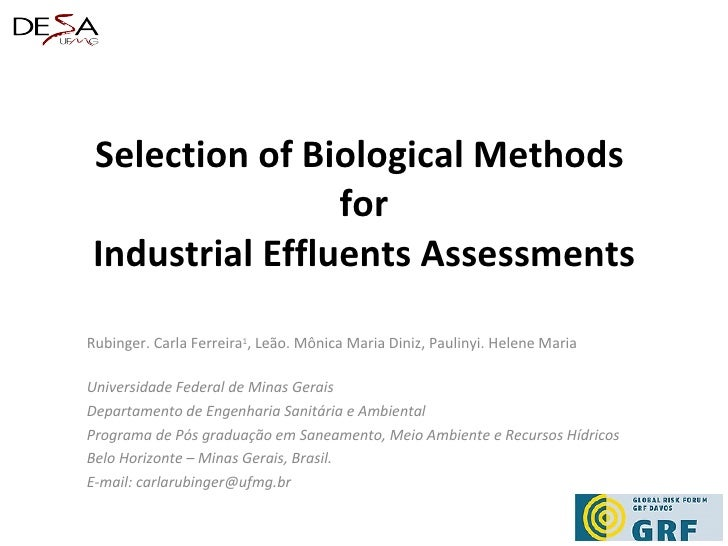 Selection of Biological Methods  for Industrial Effluents Assessments Rubinger.  Carla Ferreira 1 , Leão. Mônica Maria Din...