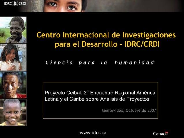 Centro Internacional de Investigaciones para el Desarrollo - IDRC/ CRDI  Ciencia para la humanidad  Proyecto Ceibal:  2° E...