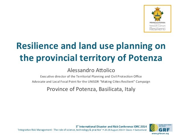 Resilience  and  land  use  planning  on  the  provincial  territory  of  Potenza  5th  Interna*onal  Disaster  and  Risk ...
