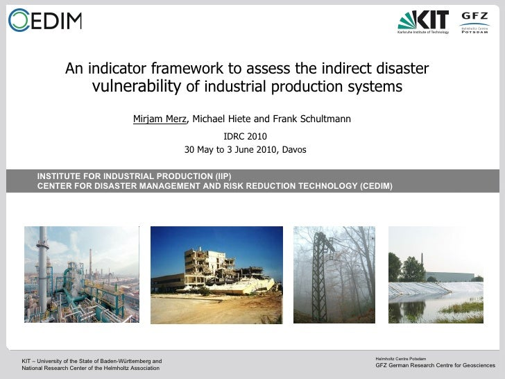 An indicator framework to assess the indirect disaster  vulnerability  of industrial production systems IDRC 2010 30 May t...