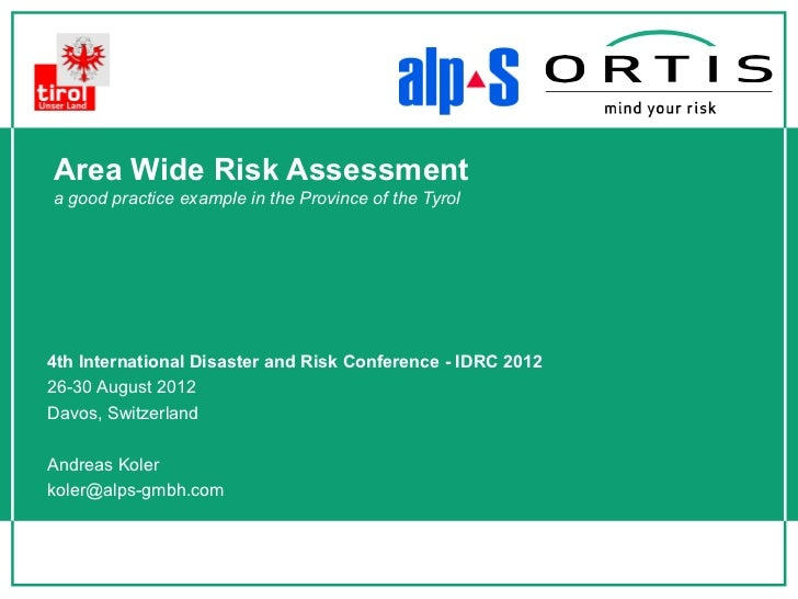 Area Wide Risk Assessmenta good practice example in the Province of the Tyrol4th International Disaster and Risk Conferenc...