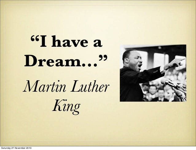"""""""I have a Dream..."""" Martin Luther King Saturday 27 November 2010"""