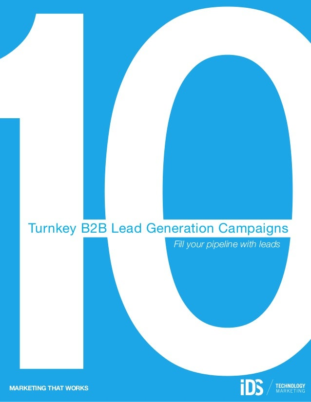Turnkey B2B Lead Generation Campaigns                        Fill your pipeline with leadsMarketing that works