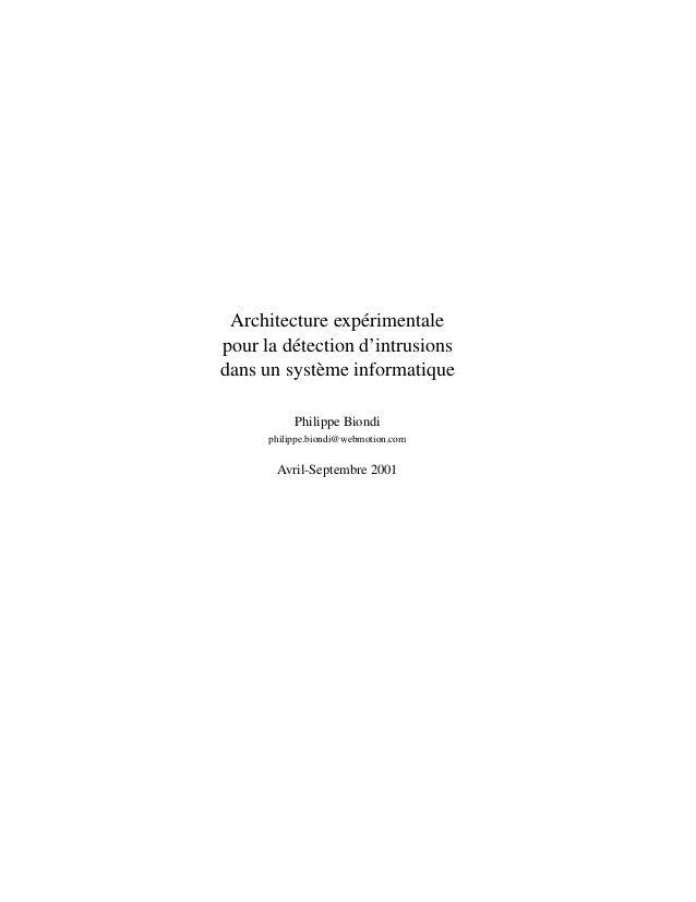 Architecture expérimentalepour la détection d'intrusionsdans un système informatique           Philippe Biondi      philip...
