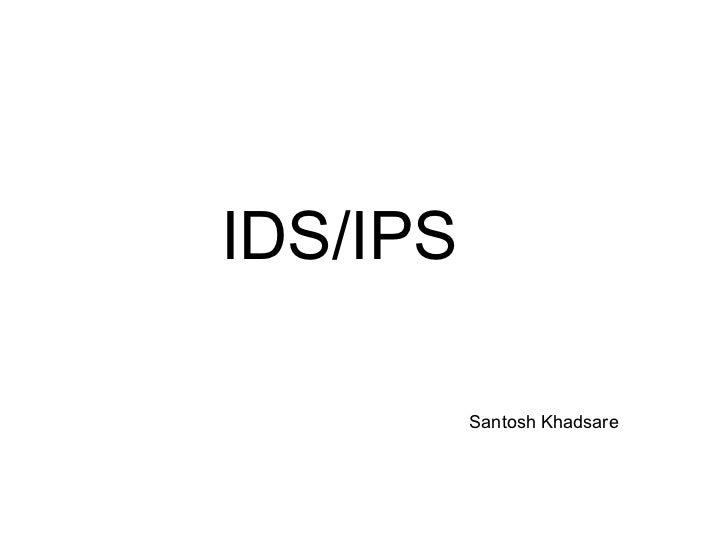 IDS/IPS          Santosh Khadsare