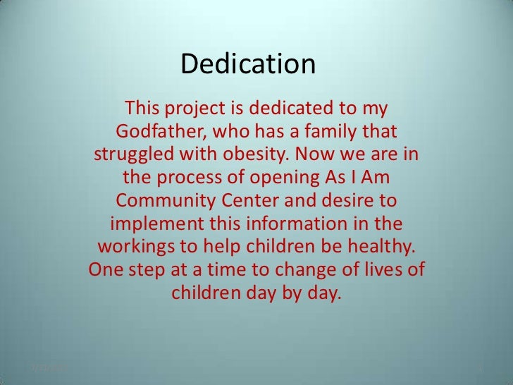 Dedication                This project is dedicated to my               Godfather, who has a family that            strugg...