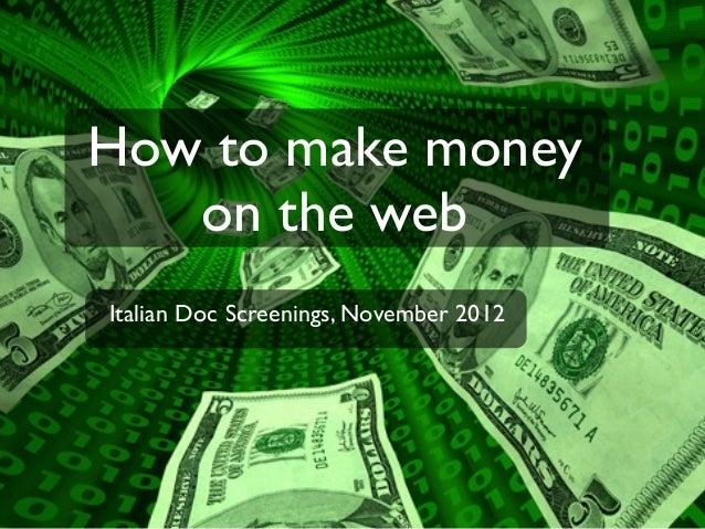 How to make money   on the webItalian Doc Screenings, November 2012
