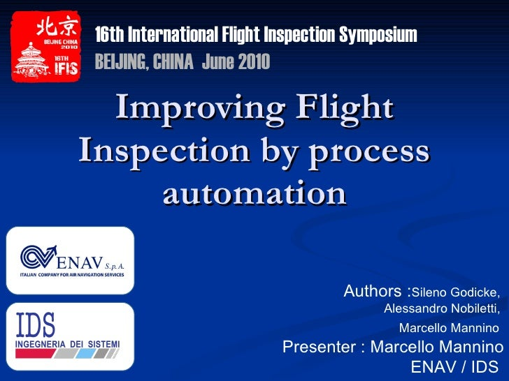 Improving Flight Inspection by process automation 16th International Flight Inspection Symposium BEIJING, CHINA  June 2010...