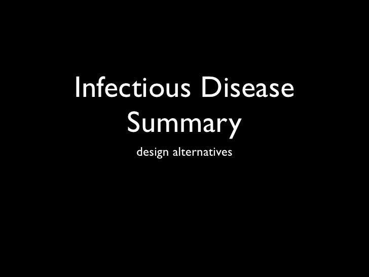 Infectious Disease      Summary      design alternatives