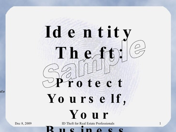 Identity Theft: Protect Yourself, your Business, your Clients
