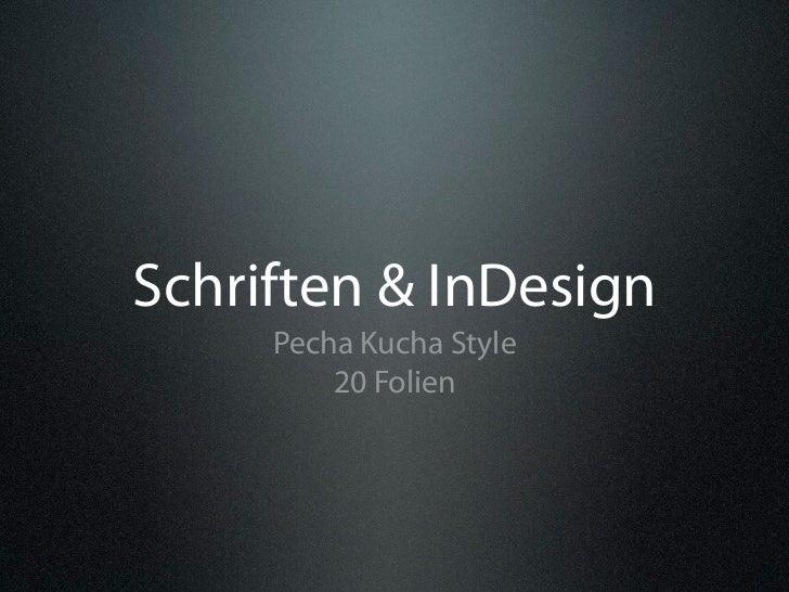 Schriften & InDesign     Pecha Kucha Style         20 Folien