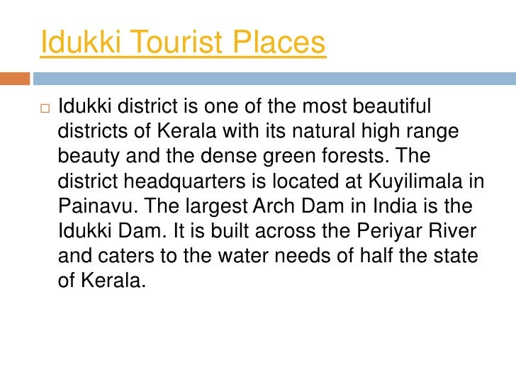 Idukki Tourist Places   Idukki district is one of the most beautiful    districts of Kerala with its natural high range  ...