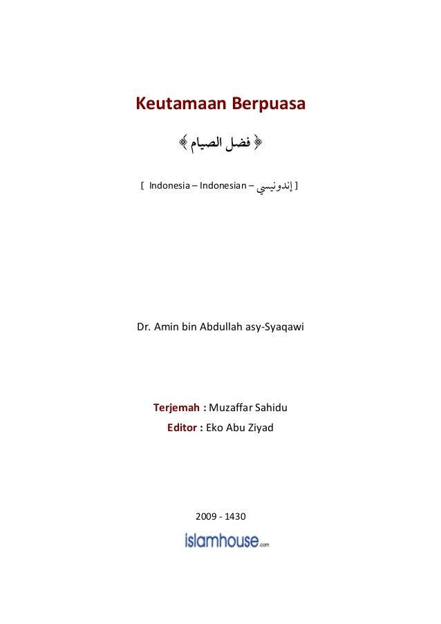 Keutamaan Berpuasa [ Indonesia – Indonesian – ] Dr. Amin bin Abdullah asy-Syaqawi Terjemah : Muzaffar Sahidu Editor : Eko ...