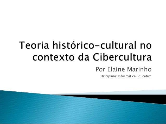 Por Elaine Marinho  Disciplina: Informática Educativa