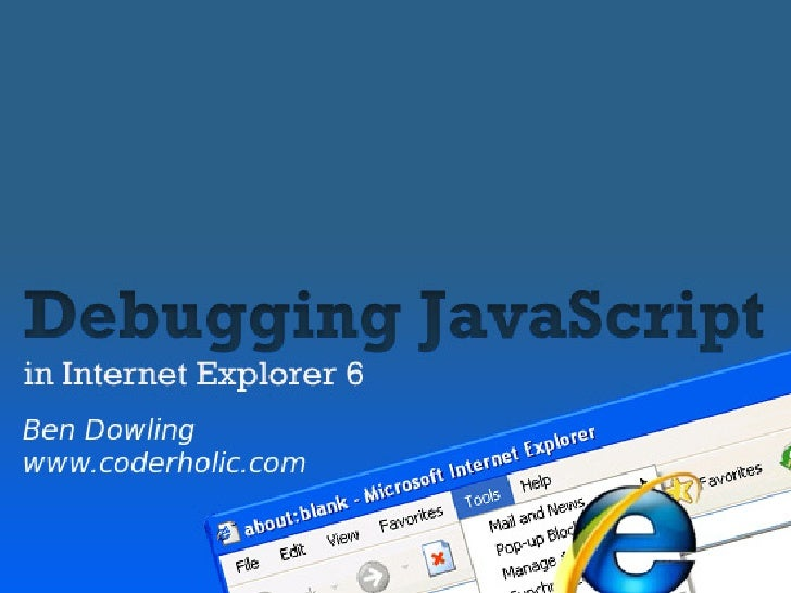 """Getting started  - Open Tools > Internet Options > Advanced - Enable the """"script debugging"""" option - Restart IE  Now when ..."""