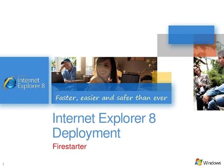 Internet Explorer 8 Deployment - IE8 Firestarter
