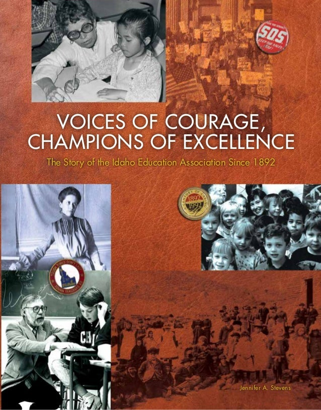 Voices of Courage,Champions of ExcellenceVoicesofCourage,ChampionsofExcellenceTheStoryoftheIdahoEducationAssociationSince1...