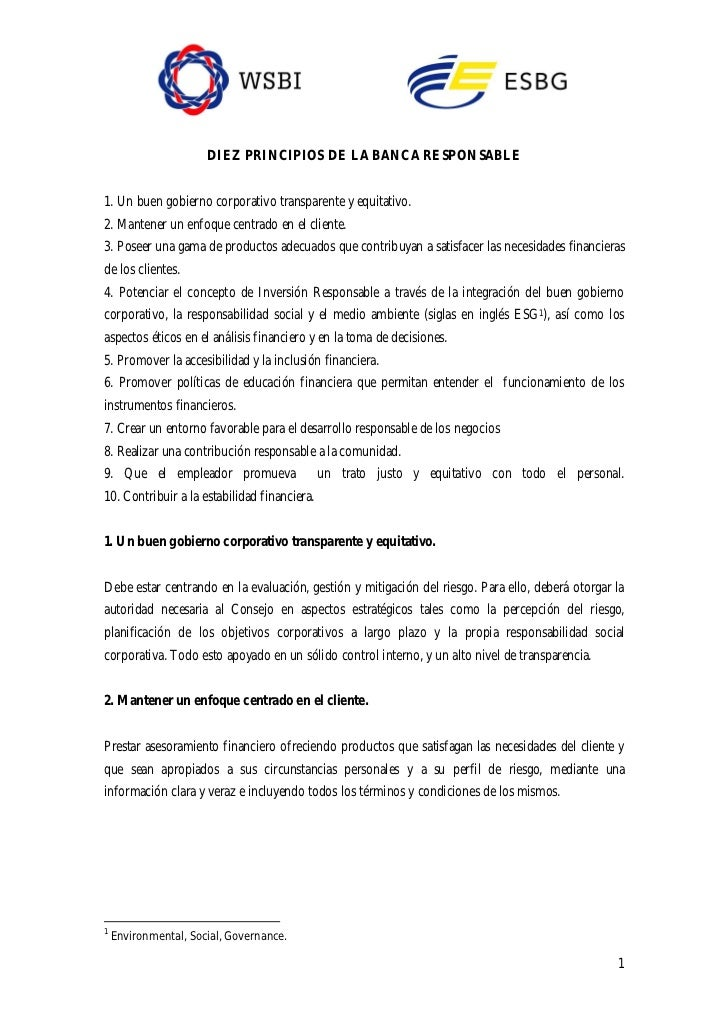 DIEZ PRINCIPIOS DE LA BANCA RESPONSABLE1. Un buen gobierno corporativo transparente y equitativo.2. Mantener un enfoque ce...