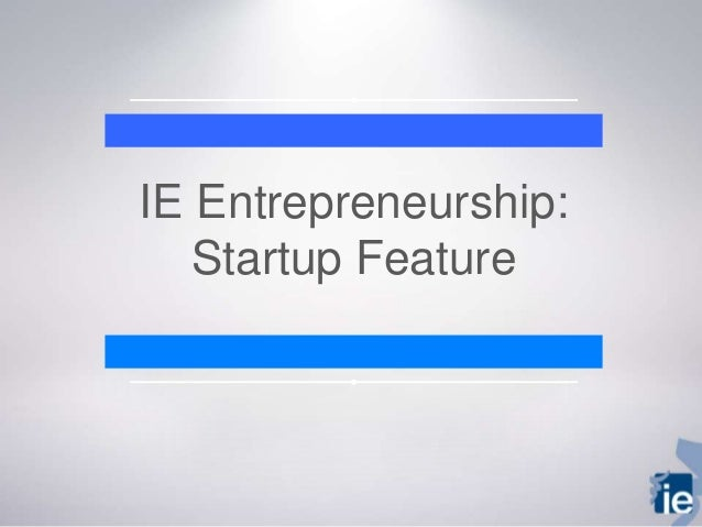 IE Entrepreneurship: Startup Feature
