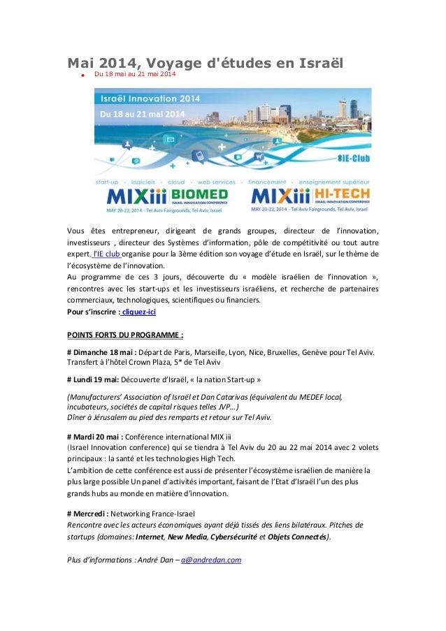 Mai 2014, Voyage d'études en Israël  Du 18 mai au 21 mai 2014 Vous êtes entrepreneur, dirigeant de grands groupes, direct...