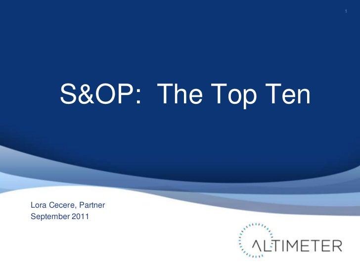 S&OP:  The Top Ten<br />1<br />Lora Cecere, Partner<br />September 2011<br />