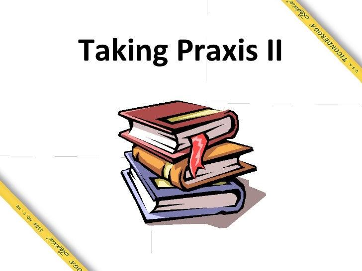 Taking Praxis II