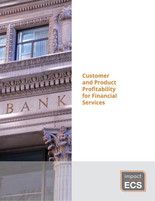 Financial Services companies are challenged to understand profits generated their customers and products because the majori...
