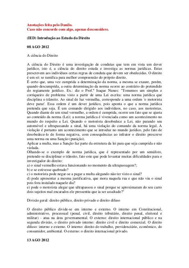 Anotações feita pelo Danilo.Caso não concorde com algo, apenas desconsidere.(IED) Introdução ao Estudo do Direito08 AGO 20...