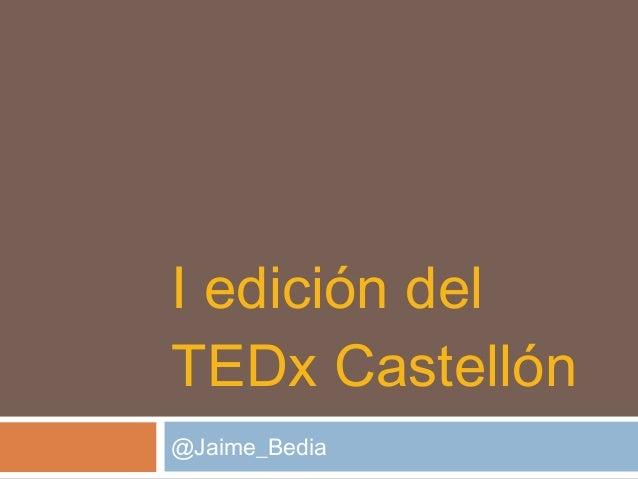I Edición del TEDx Castellón - Jaime Bedia