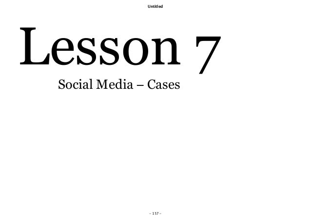 Untitled - 157 - Lesson 7Social Media − Cases