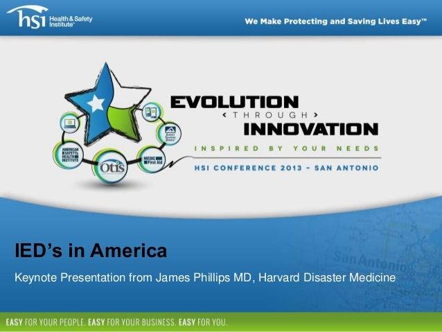 IED's in America Keynote Presentation from James Phillips MD, Harvard Disaster Medicine