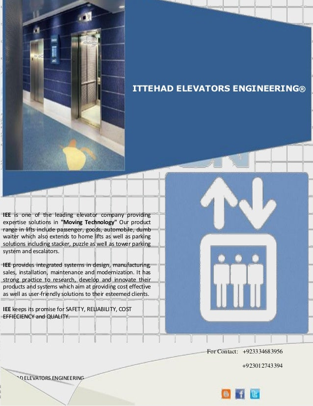 ITEEHAD ELEVATORS ENGINEERING www.ittehadelevatorsengineering.com E-mail: iee_lhr@ymail.com [Pickthedate] ITTEHAD ELEVATOR...