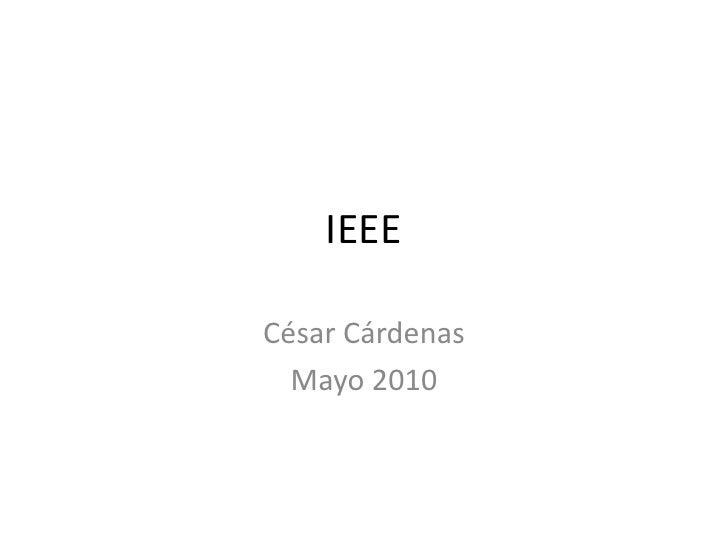 IEEE  César Cárdenas   Mayo 2010