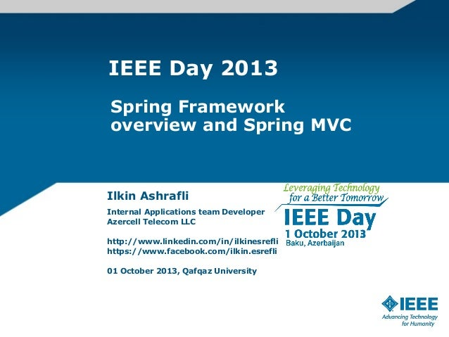 IEEE Day 2013 Baku - Spring Framework overview and Spring MVC
