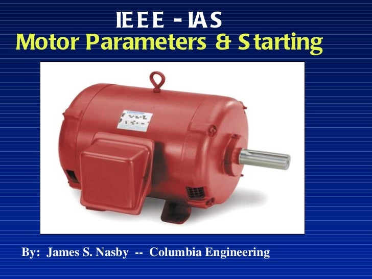 IEEE-IAS 2012.02.18 Presentation - Motor Starting Techniques