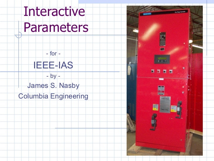 IEEE-IAS 2012.02.18 Presentation - Fire Pump Controllers - Interactive Parameters
