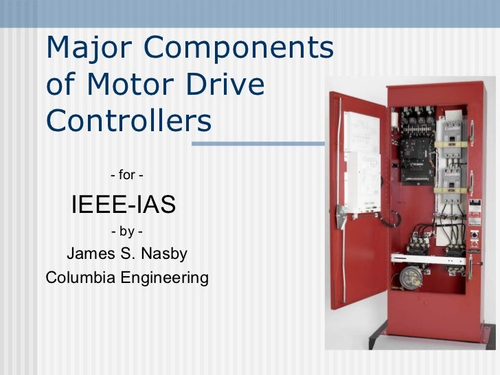 IEEE-IAS 2012.02.18 Presentation - Major Components of Fire Pump Controllers