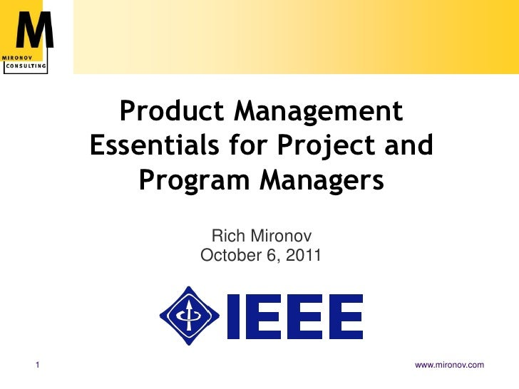 Product Management Essentials for Project and Program Managers<br />Rich MironovOctober 6, 2011<br />