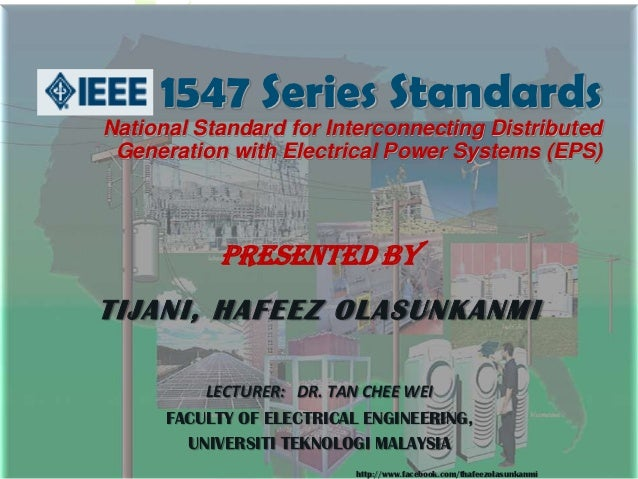 1547 Series StandardsNational Standard for Interconnecting Distributed Generation with Electrical Power Systems (EPS)     ...